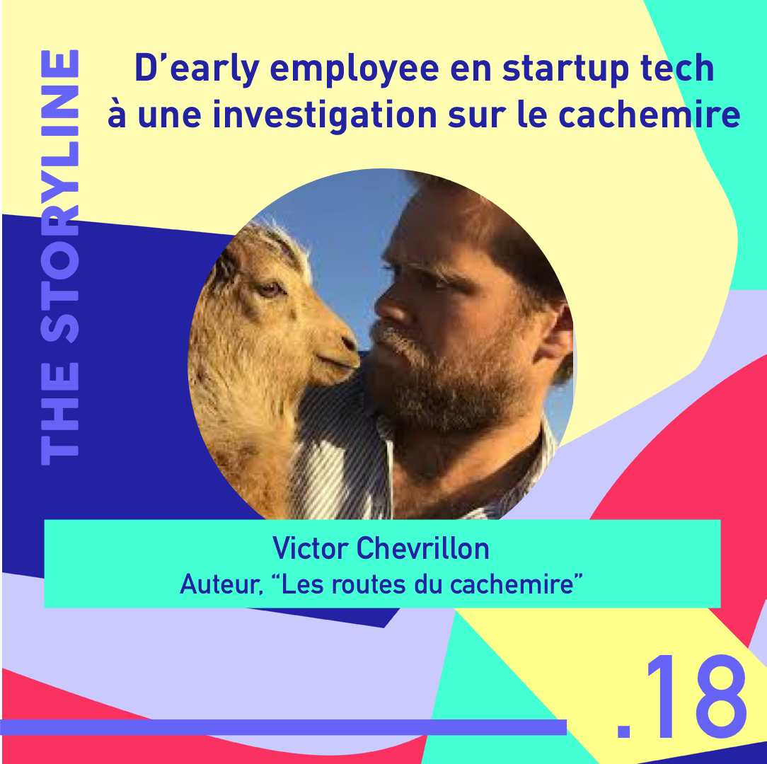 #18 - D'early employee en startup tech à une investigation sur le cachemire